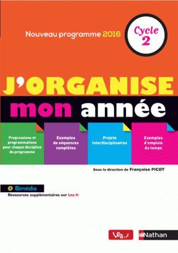 J'organise mon année : cycle 2, nouveau programme 2016  http://cataloguescd.univ-poitiers.fr/masc/Integration/EXPLOITATION/statique/recherchesimple.asp?id=194163288