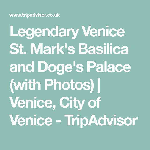 Legendary Venice St. Mark's Basilica and Doge's Palace (with Photos) | Venice, City of Venice - TripAdvisor