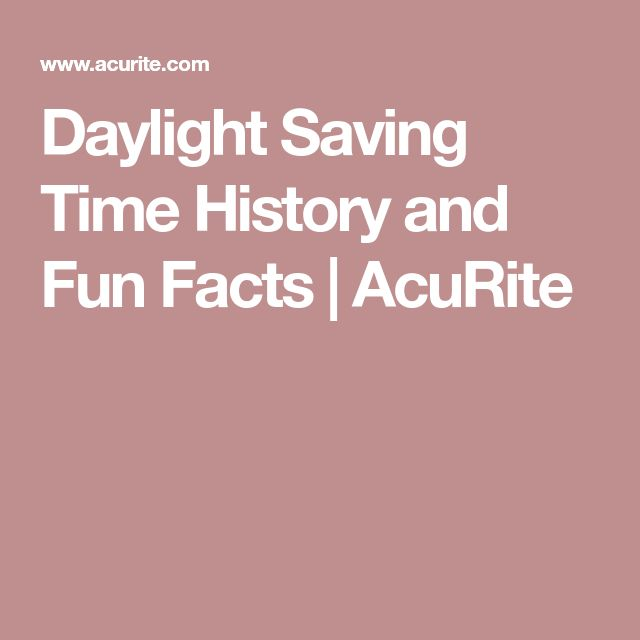 Daylight Saving Time History and Fun Facts | AcuRite
