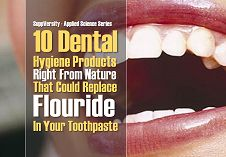 Fluoride- & Chlorhexidine-Free Tooth Hygiene For You: What Alternatives are There? And How Effective are Natural and Not-So-Natural Fluoride-Free Products? - SuppVersity: Nutrition and Exercise Science for Everyone