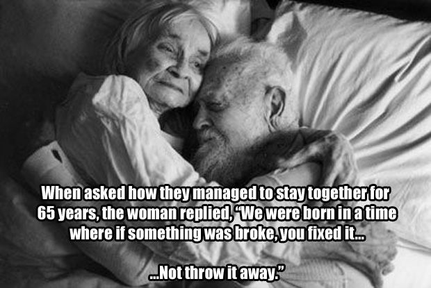 "When asked how they managed to stay together for 65 years, the woman replied, ""We were born in a time where if something was broke, you fixed it...not throw it away."""
