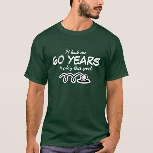 60th Birthday shirt for men   Golf joke