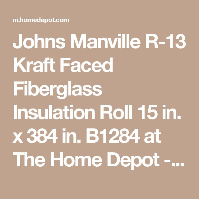 Johns Manville R-13 Kraft Faced Fiberglass Insulation Roll 15 in. x 384 in. B1284 at The Home Depot - Mobile