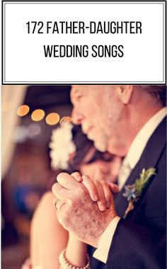 father daughter dance songs, father daughter quotes, father daughter songs, wedding songs, wedding songs list, wedding aisle songs, wedding reception songs, upbeat father daughter dance songs, unique father daughter dance songs, traditional father daughter dance songs