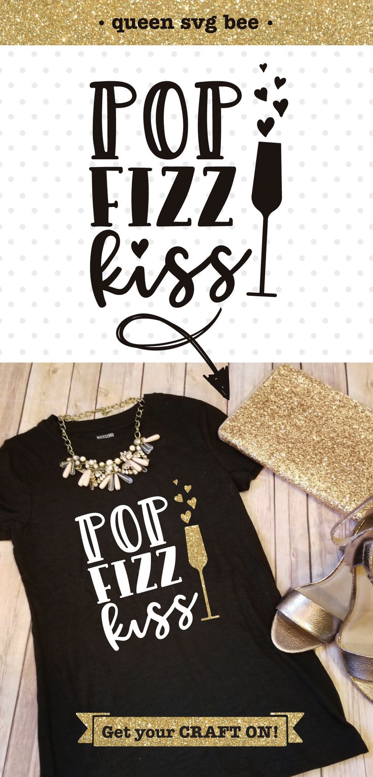 Pop Fizz Kiss New Years Eve SVG file for Cricut and Silhouette vinyl craft projects as well as scrap booking, card making and Iron on transfer crafts.