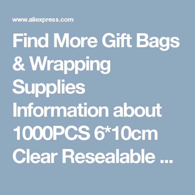 Find More Gift Bags & Wrapping Supplies Information about 1000PCS 6*10cm Clear Resealable Cellophane/BOPP/Poly Bags Transparent Opp Bag Packing Plastic Bags Self Adhesive Seal for gift,High Quality bag plastic,China seal plastic Suppliers, Cheap bag pack from Fashion MY life on Aliexpress.com