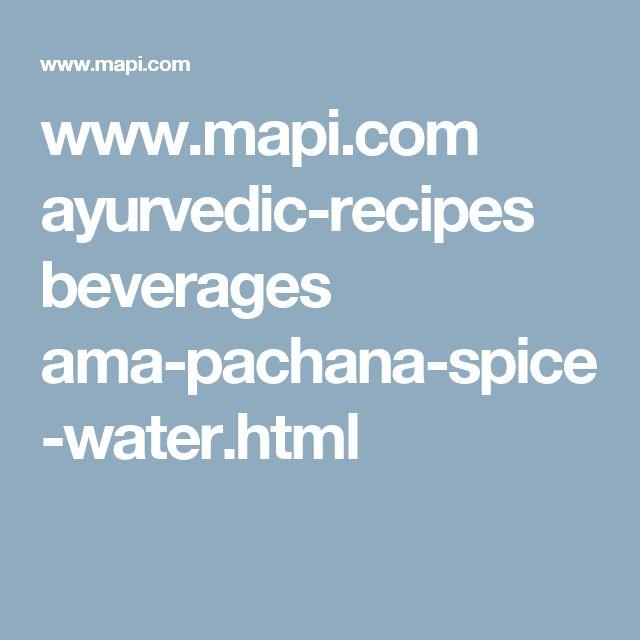 Www Mapi Com Ayurvedic Recipes Beverages Ama Pachana Spice Water