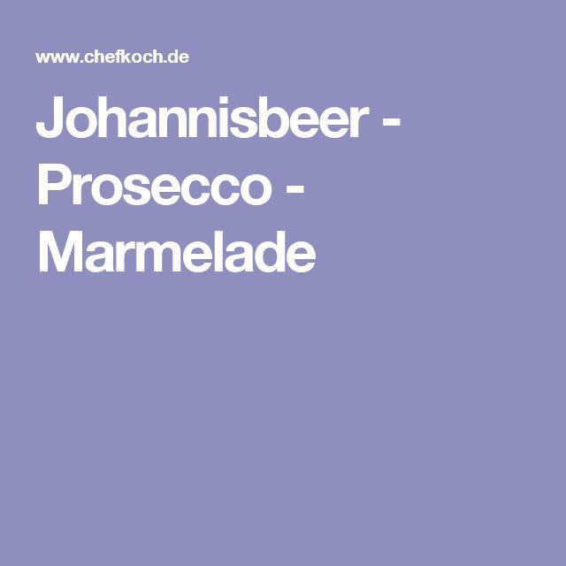 Johannisbeer - Prosecco - Marmelade