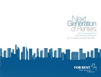 Gain Insight on the Minds of Renters. The Next Generation of Renters Survey