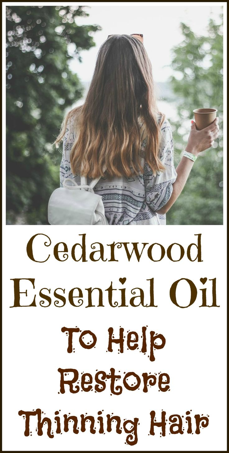 Cedarwood essential oil to naturally fight baldness and thinning hair.
