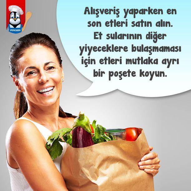 Alışveriş yaparken en son etleri satın alın. Et sularının diğer yiyeceklere bulaşmaması için etleri mutlaka ayrı bir poşete koyun.