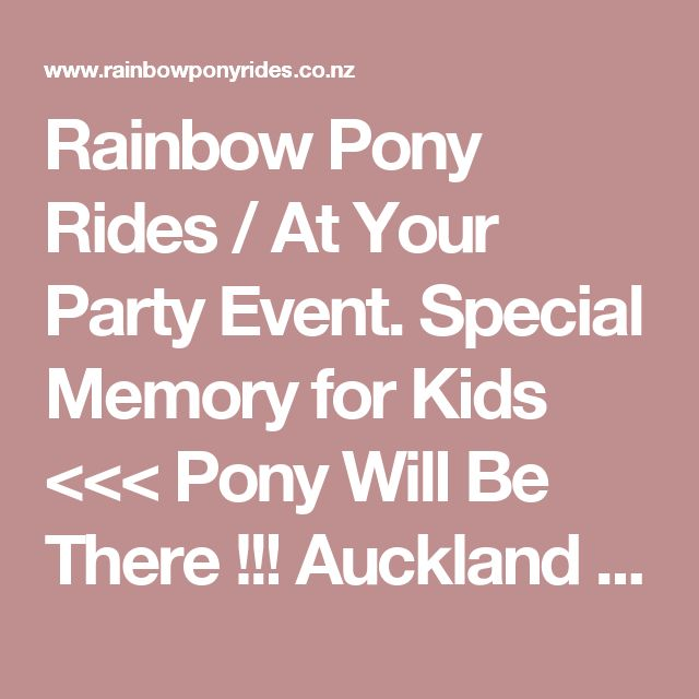 Rainbow Pony Rides / At Your Party Event. Special Memory for Kids <<< Pony Will Be There !!! Auckland / New Zealand