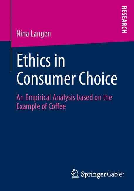 Ethics in Consumer Choice: An Empirical Analysis Based on the Example of