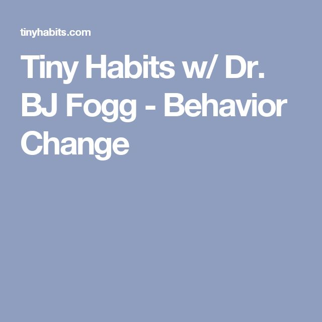 Tiny Habits w/ Dr. BJ Fogg - Behavior Change