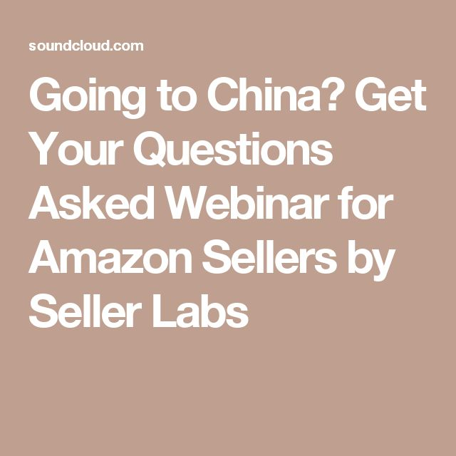Going to China? Get Your Questions Asked Webinar for Amazon Sellers by Seller Labs