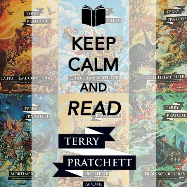 Keep calm and read Terry Pratchett ©Éditions L'Atalante