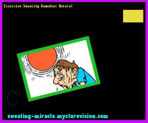 Excessive Sweating Remedies Natural 213318 - Your Body to Stop Excessive Sweating In 48 Hours - Guaranteed!