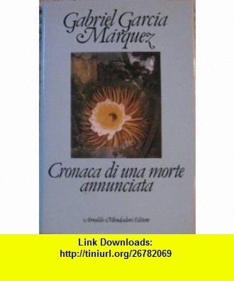 Cronaca di una Morte Annunciata Gabriel Garcia Marquez ,   ,  , ASIN: B004A2ZSQK , tutorials , pdf , ebook , torrent , downloads , rapidshare , filesonic , hotfile , megaupload , fileserve