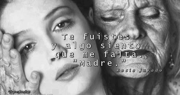 Día de las Madres, Fechas Importantes, Rocio Jurado, Letras de canciones, Amor a la familia, Citas sobre echar de menos a alguien o algo,