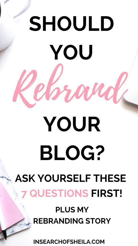 Have you been thinking about rebranding your blog? Do you want to make your blog a business? Has it stopped bringing you joy? Click here to read about my rebranding story plus figure out if it's a good time to rebrand your blog! For more branding tips go to insearchofsheila.com | rebrand blog | rebranding yourself | rebranding small business | blogging tips for beginners