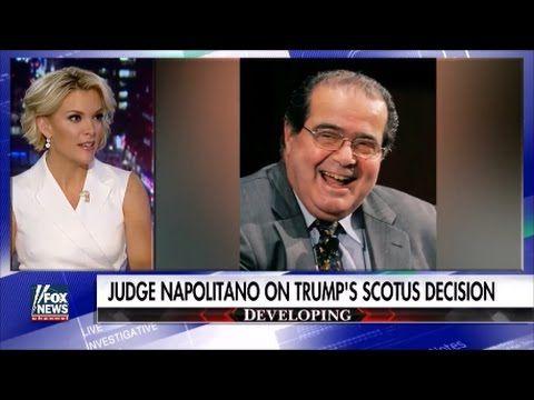 Megyn Kelly ~ Judge Napolitano: On President Trump's SCOTUS Decision