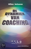 Titel: De Dynamiek Van Coaching.       Auteur: Willem Verhoeven
