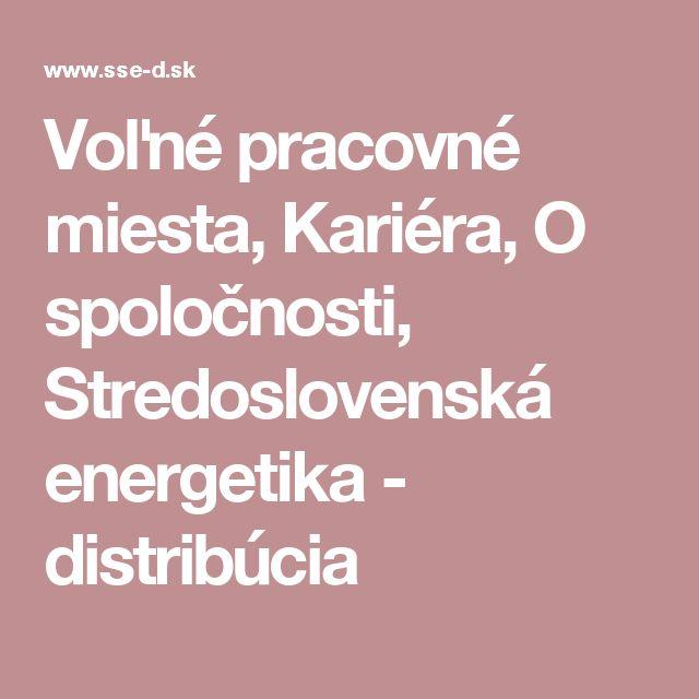 Voľné pracovné miesta, Kariéra, O spoločnosti, Stredoslovenská energetika - distribúcia