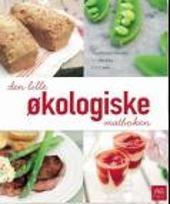 Den lille økologiske matboken - Nina Dreyer Hensley Jim Hensley Paul Løwe
