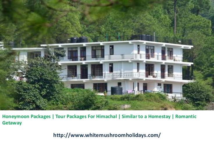 http://www.slideshare.net/whitemush/honeymoon-packages-tour-packages-for-himachal-similar-to-a-homestay-romantic-getaway