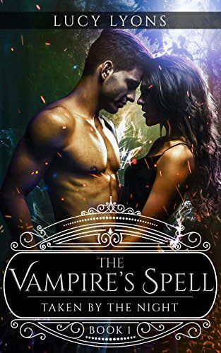 The Vampire's Spell - Taken by The Night: Book 1 by [Lyons, Lucy]