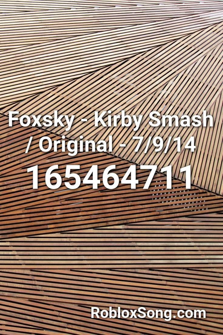 Foxsky Kirby Smash Original 7 9 14 Roblox Id Roblox Music