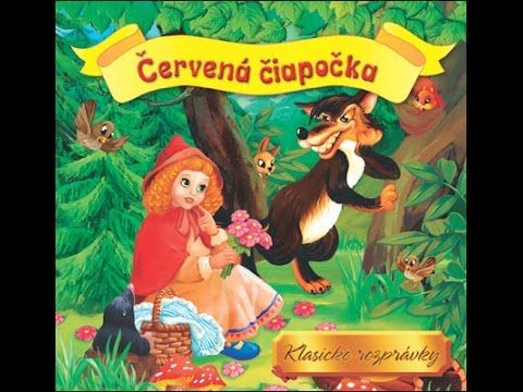 SLOVENSKE DETSKE ROZPRAVKY * CERVENA CIAPOCKA PRE DETI - YouTube