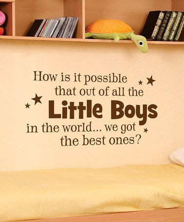 Take a look at this Belvedere Designs Chocolate 'Little Boys' Wall Quote by Color Trend: Rich Chocolate on #zulily today!