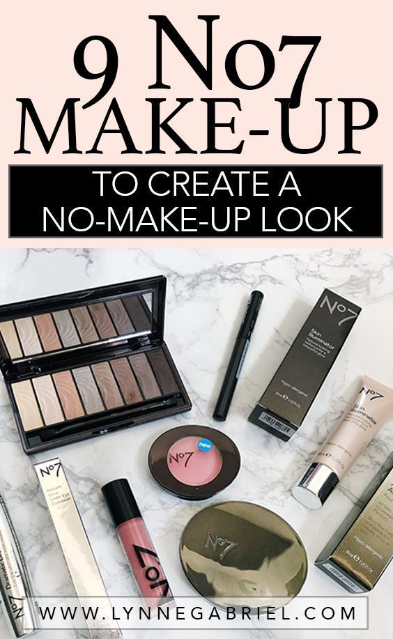 9 No 7 Make Up Products You Must Try For A No Make Up Look This
