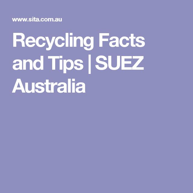 Recycling Facts and Tips | SUEZ Australia