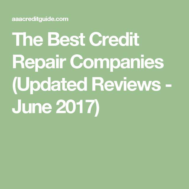 The Best Credit Repair Companies (Updated Reviews - June 2017)