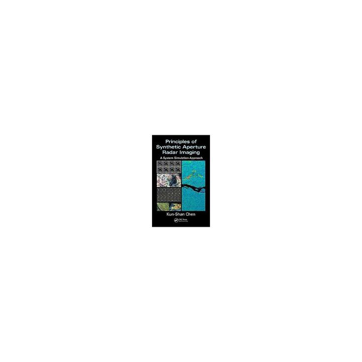 Principles of Synthetic Aperture Radar Imaging : A System Simulation Approach (Hardcover) (Kun-shan