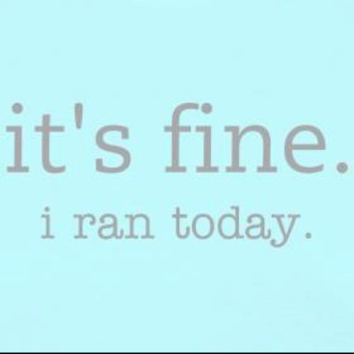 It's fine.  I ran today.: Pin Today, Happy, Absolutely, My Life, Eating, Excuses, Fit Motivation, Fine, Fit Swim Running