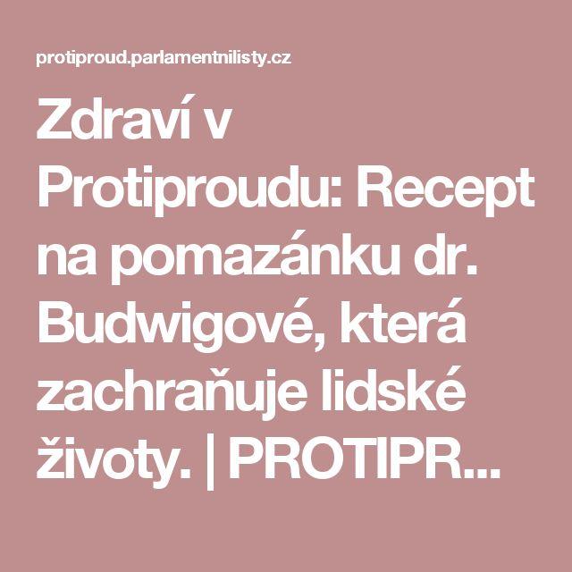 Zdraví v Protiproudu: Recept na pomazánku dr. Budwigové, která zachraňuje lidské životy. | PROTIPROUD