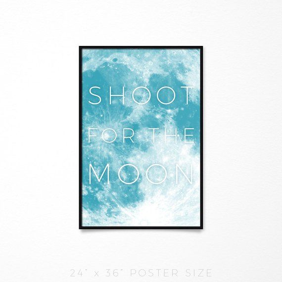 Shoot For The Moon Printable Listing Is For A Downloadable Electronic File That You Can Print At Home Or Take To A Print Ser Moon Wall Art Moon Decor Moon Art