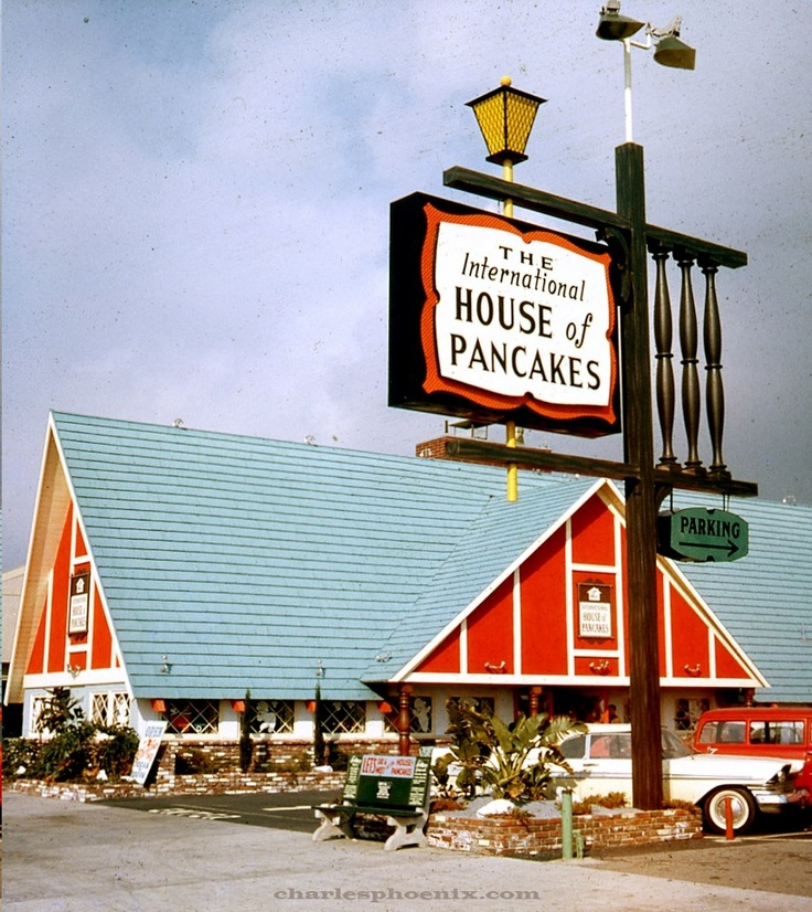 International House of Pancakes 1964. I remember granny and grandpa taking us kids here on occasion. This is where I learned to dump a sugar packet in water, thought I invented 'sweet water' lol