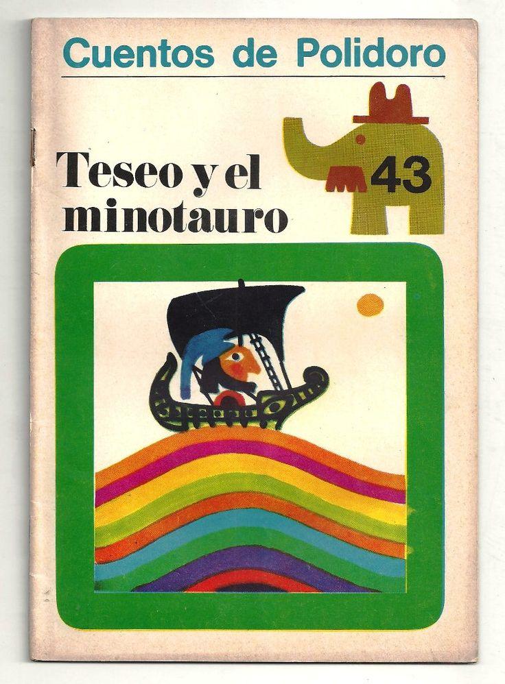 Teseo y el minotauro. Cuentos de Polidoro, Centro Editor de América Latina. 1968. Ilustraciones de Ayax Barnes.
