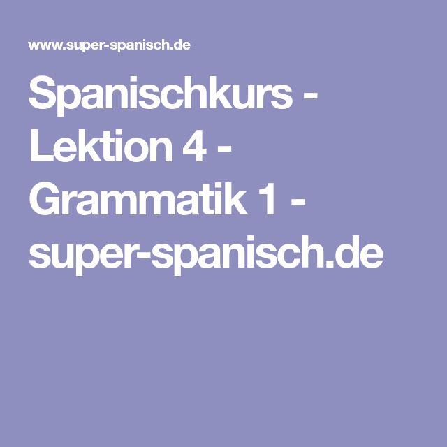 Spanischkurs - Lektion 4 - Grammatik 1 - super-spanisch.de