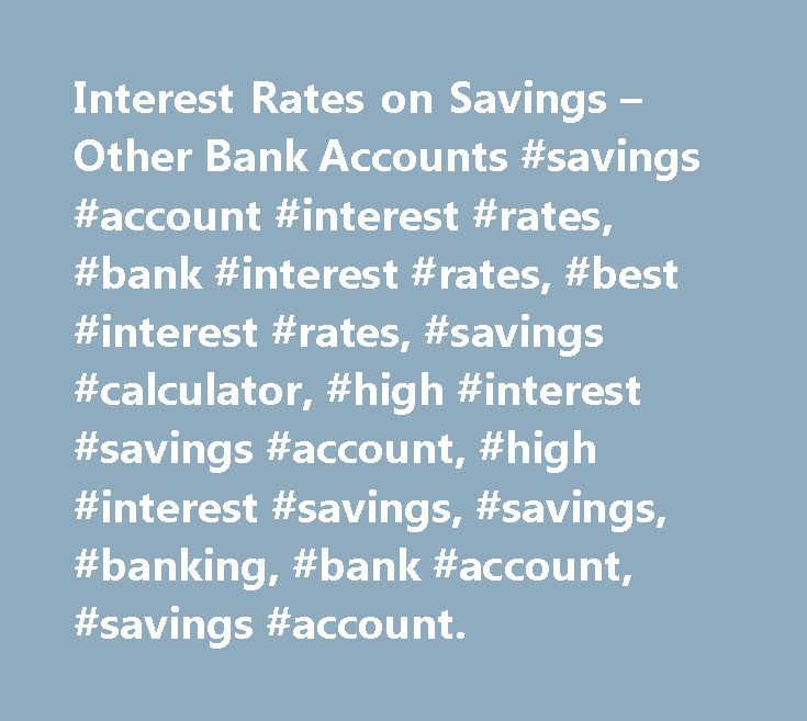 Best  Best Savings Account Rates Ideas On