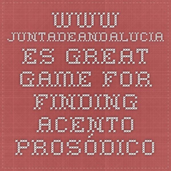 www.juntadeandalucia.es  great game for finding la sílaba tónica