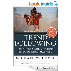 Amazon.com: Trend Following (Updated Edition): Learn to Make Millions in Up or Down Markets, eBook: Michael W. Covel: Kindle Store