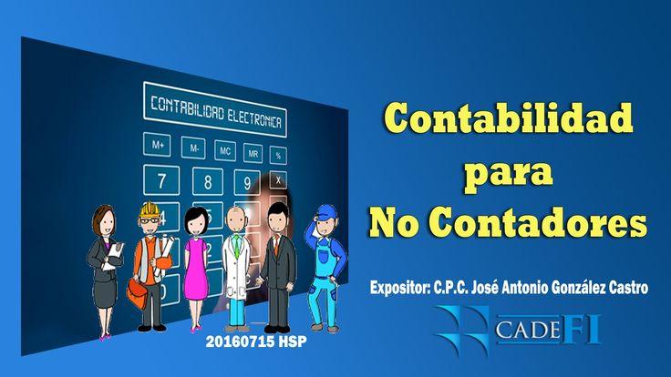 CADEFI - Contabilidad para no Contadores - 15 de Julio del 2016