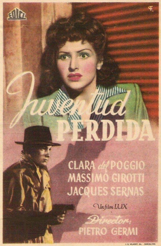 "Juventud perdida (1948) ""Gioventù perduta"" de Pietro Germi - tt0039424"
