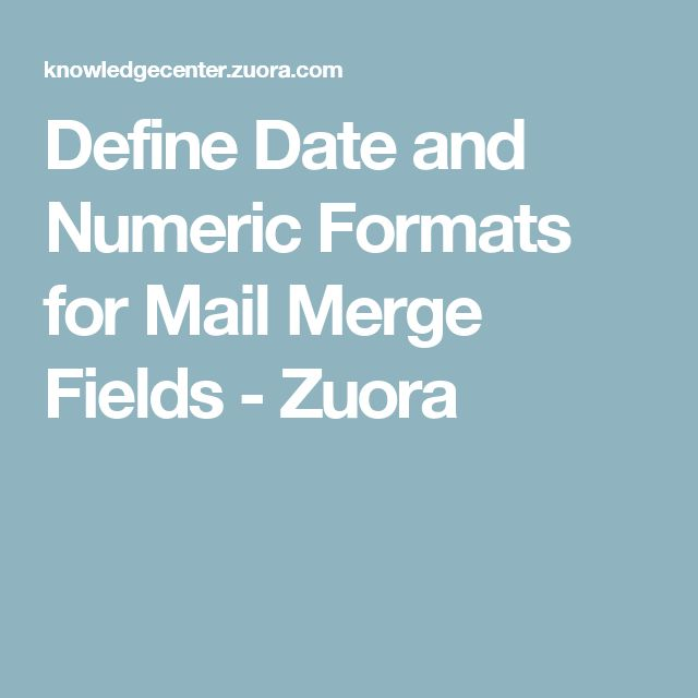 Define Date and Numeric Formats for Mail Merge Fields - Zuora