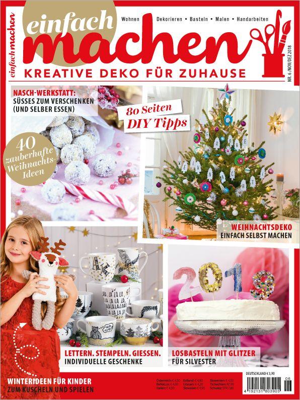 Einfach Machen Nr 6 2018 Kreative Deko Fur Zuhause Weihnachtsdeko Geschenke Homeaccessoir Weihnachtsdeko Einfach Geschenke Individuelle Geschenke